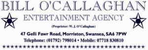 BILL O'CALLAGHAN ENTERTAINMENT AGENCY-SWANSEA
